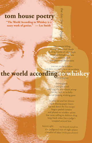 The World According to Whiskey by Tom House