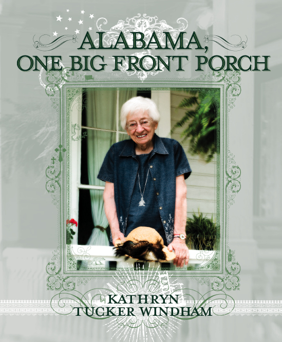 Alabama, One Big Front Porch by Kathryn Tucker Windham