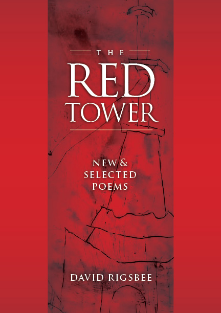 The Red Tower: New & Selected Poems by David Rigsbee