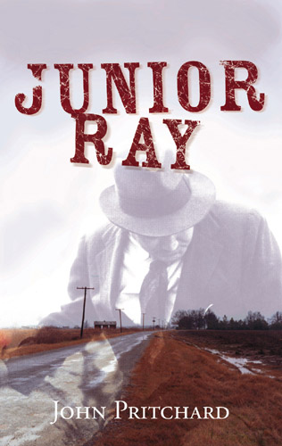 Junior Ray: A Novel, by John Pritchard