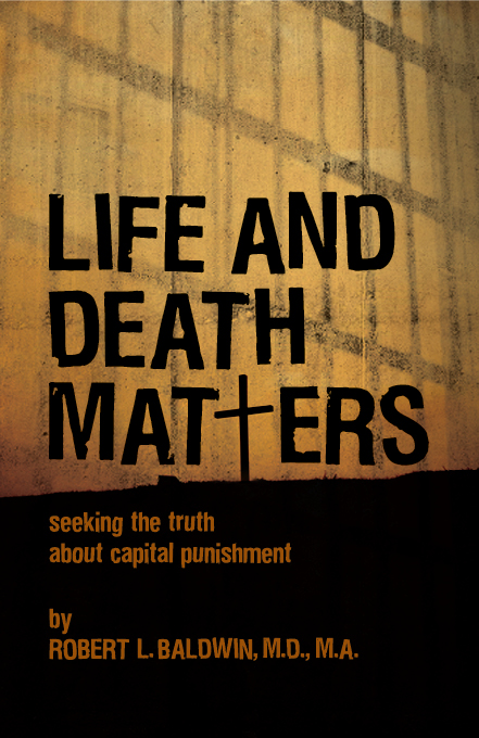 Life and Death Matters by Robert Baldwin