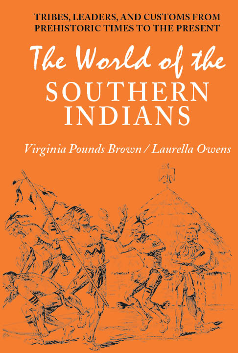 The World of the Southern Indians by Virginia Pounds Brown
