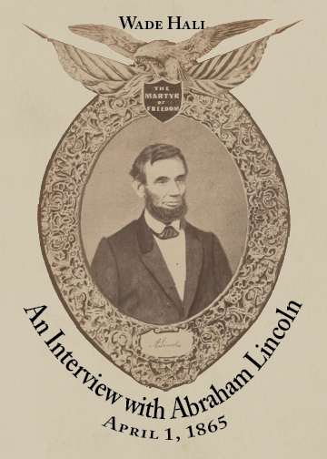 An Interview with Abraham Lincoln