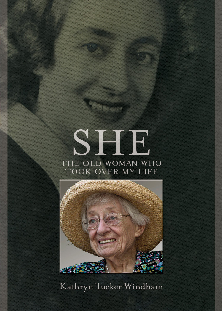 She: The Old Woman Who Took Over My Life, by Kathryn Tucker Windham
