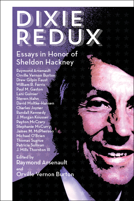 Dixie Redux: Essays in Honor of Sheldon Hackney