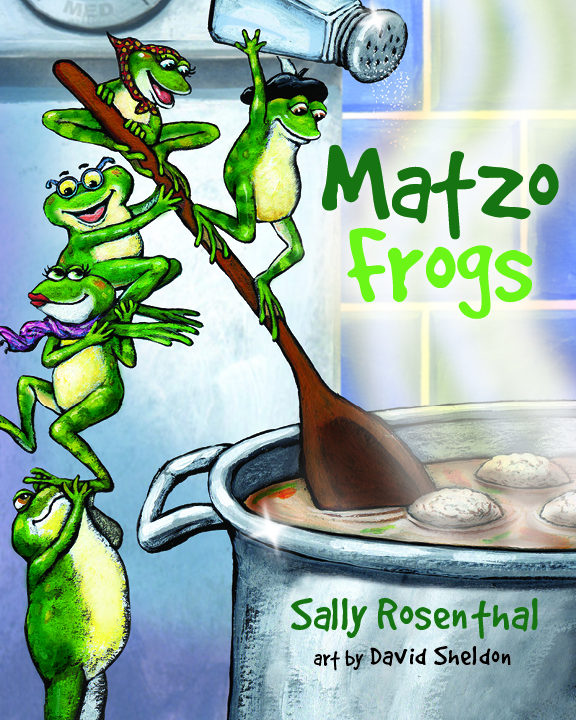 Matzo Frogs by Sally Rosenthal, with illustrations by David Shelton
