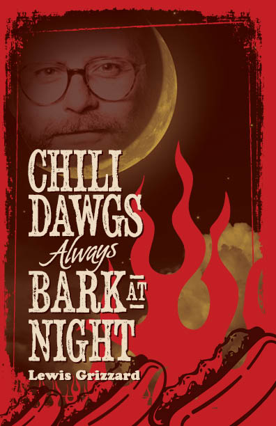 Chili Dawgs Always Bark at Night