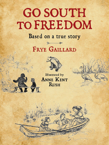Go South to Freedom by Frye Gaillard