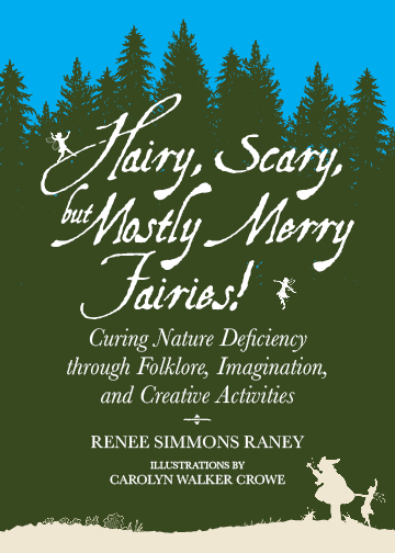 Hairy, Scary, but Mostly Merry Fairies!