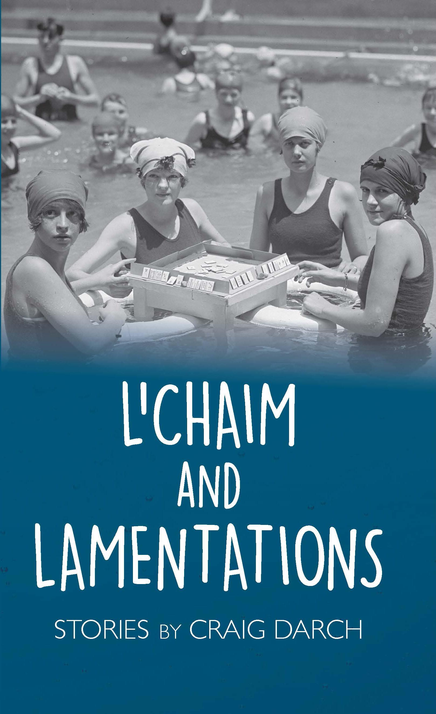 L'Chaim and Lamentations