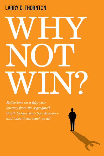 Why Not Win? Reflections on a fifty-year journey from the segregated South to America's board rooms – and what it can teach us all