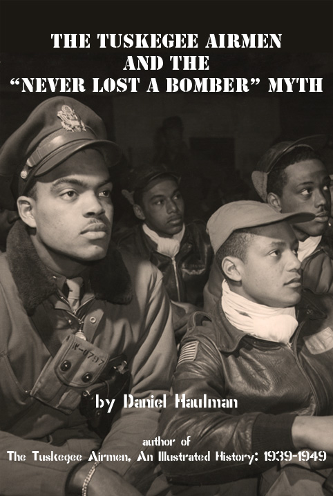 The Tuskegee Airmen and the �Never Lost a Bomber� Myth