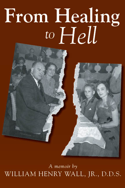 From Healing to Hell by Henry Wall