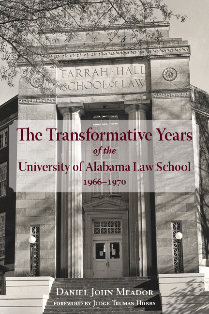 The Transformative Years of the University of Alabama Law School, 1966�1970
