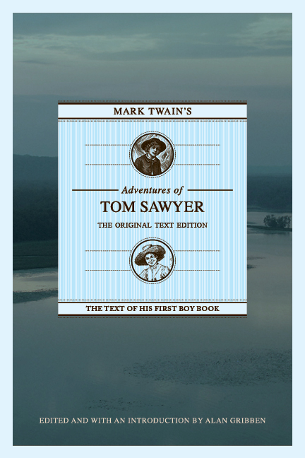 The Mark Twain's Adventures of Tom Sawyer: The Original Text Edition