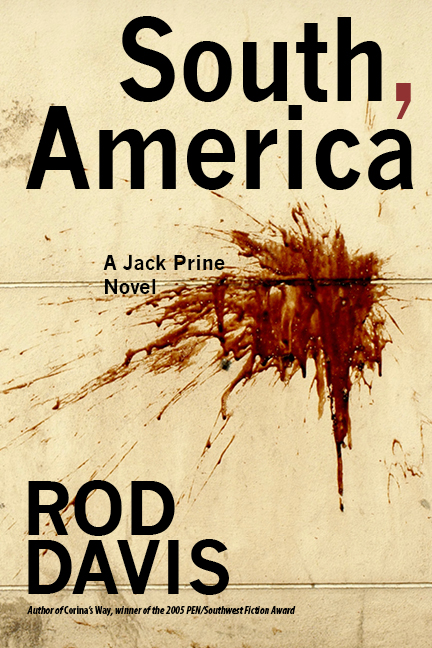 South, America: A Jack Prine novel by Rod Davis