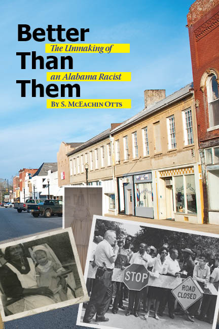 Better Than Them: The Unmaking of an Alabama Racist by Mac Otts