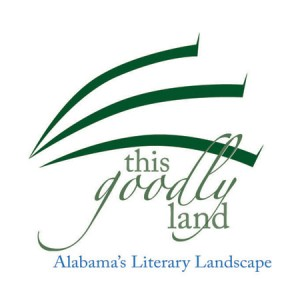 This Goodly Land - Alabama's Literary Landscape