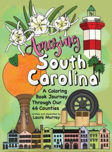 Amazing South Carolina: A Coloring Book Journey Through Our 46 Counties