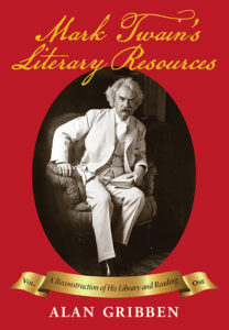 Mark Twain's Literary Resources: A Reconstruction of His Library and Reading